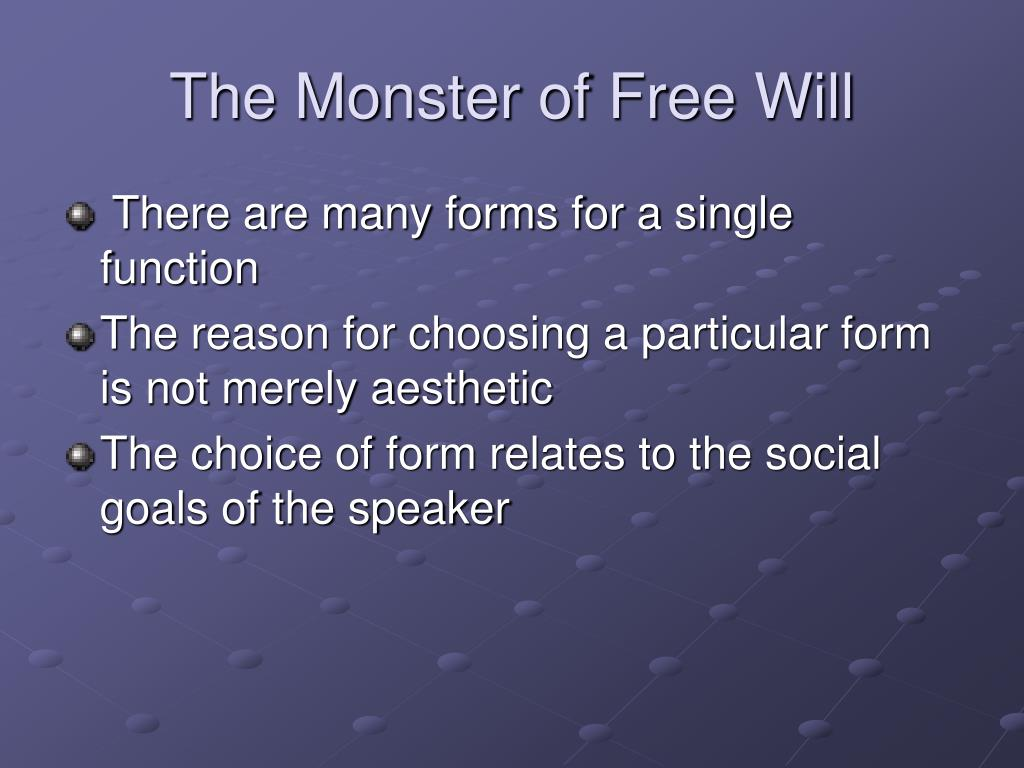 The Monster of Free Will