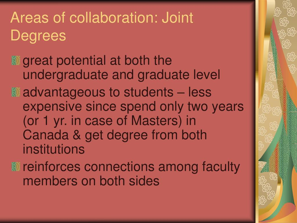 Areas of collaboration: Joint Degrees