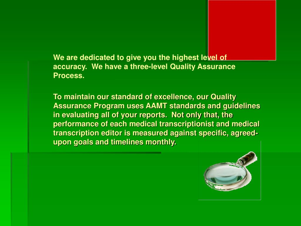We are dedicated to give you the highest level of accuracy.  We have a three-level Quality Assurance Process.