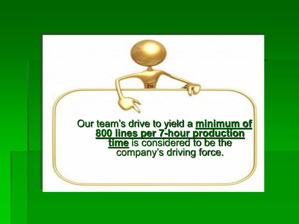 Our team's drive to yield a