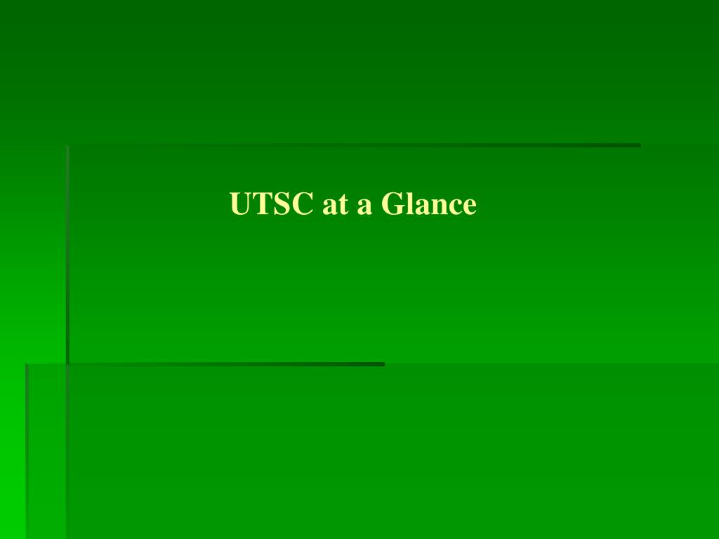 UTSC at a Glance