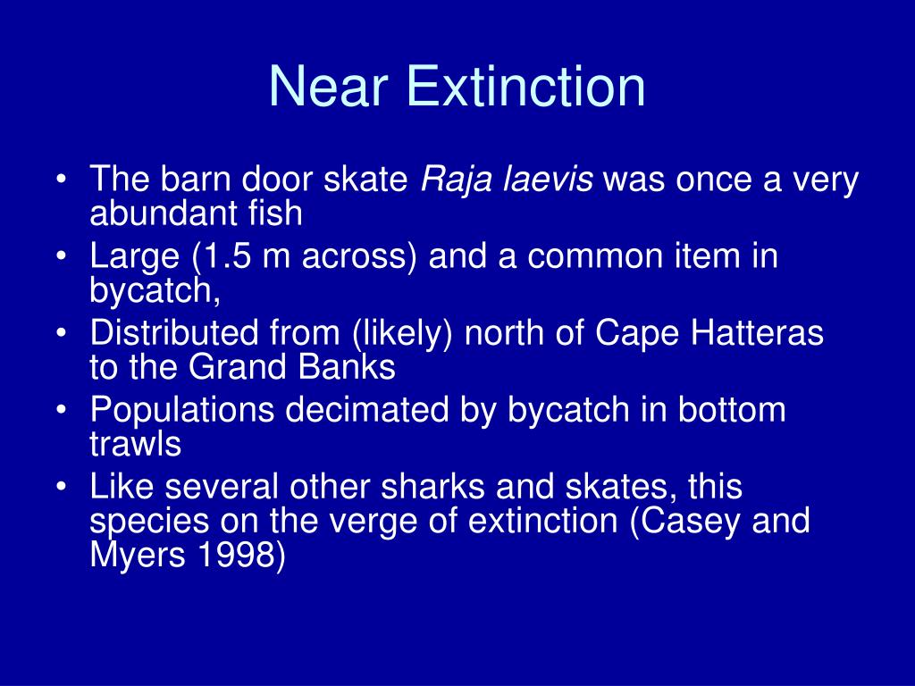 Near Extinction