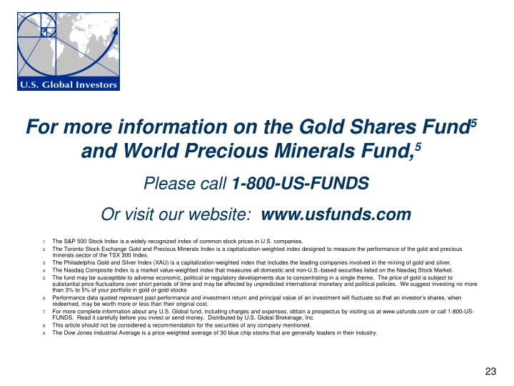 For more information on the Gold Shares Fund