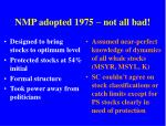 nmp adopted 1975 not all bad