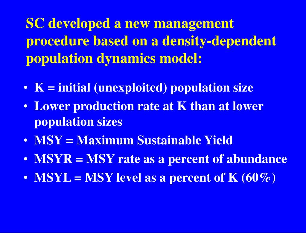 SC developed a new management procedure based on a density-dependent population dynamics model: