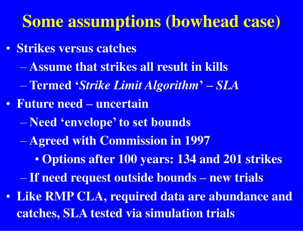 Some assumptions (bowhead case)