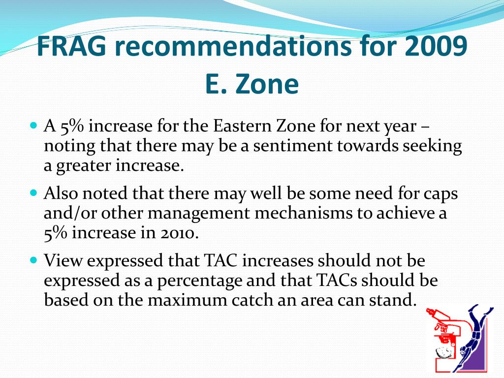FRAG recommendations for 2009 E. Zone