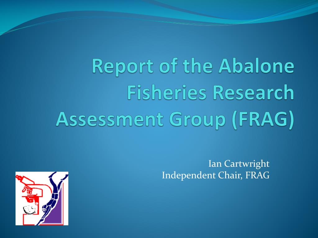 Report of the Abalone Fisheries Research Assessment Group (FRAG)