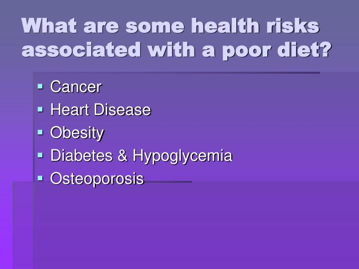 What are some health risks associated with a poor diet?