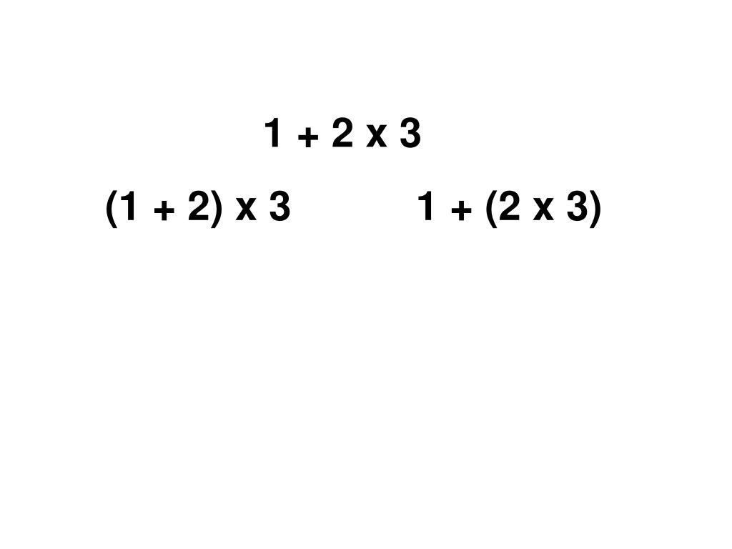 1 + 2 x 3