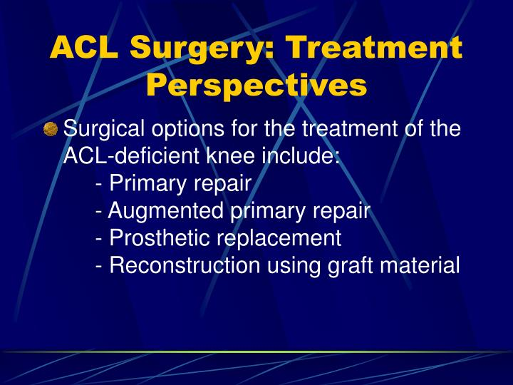 ACL Surgery: Treatment Perspectives