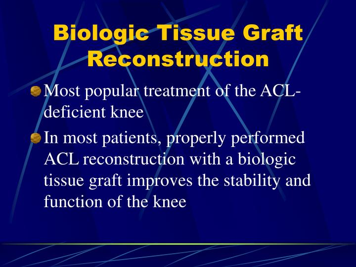 Biologic Tissue Graft Reconstruction