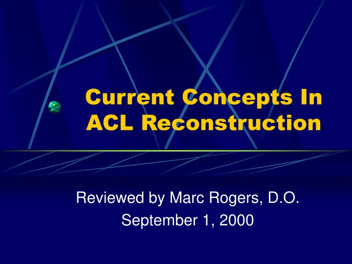 Current concepts in acl reconstruction
