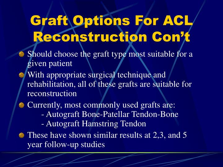 Graft Options For ACL Reconstruction Con't