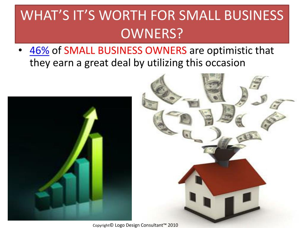 WHAT'S IT'S WORTH FOR SMALL BUSINESS OWNERS?