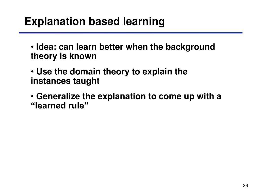 Explanation based learning