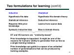 two formulations for learning cont d