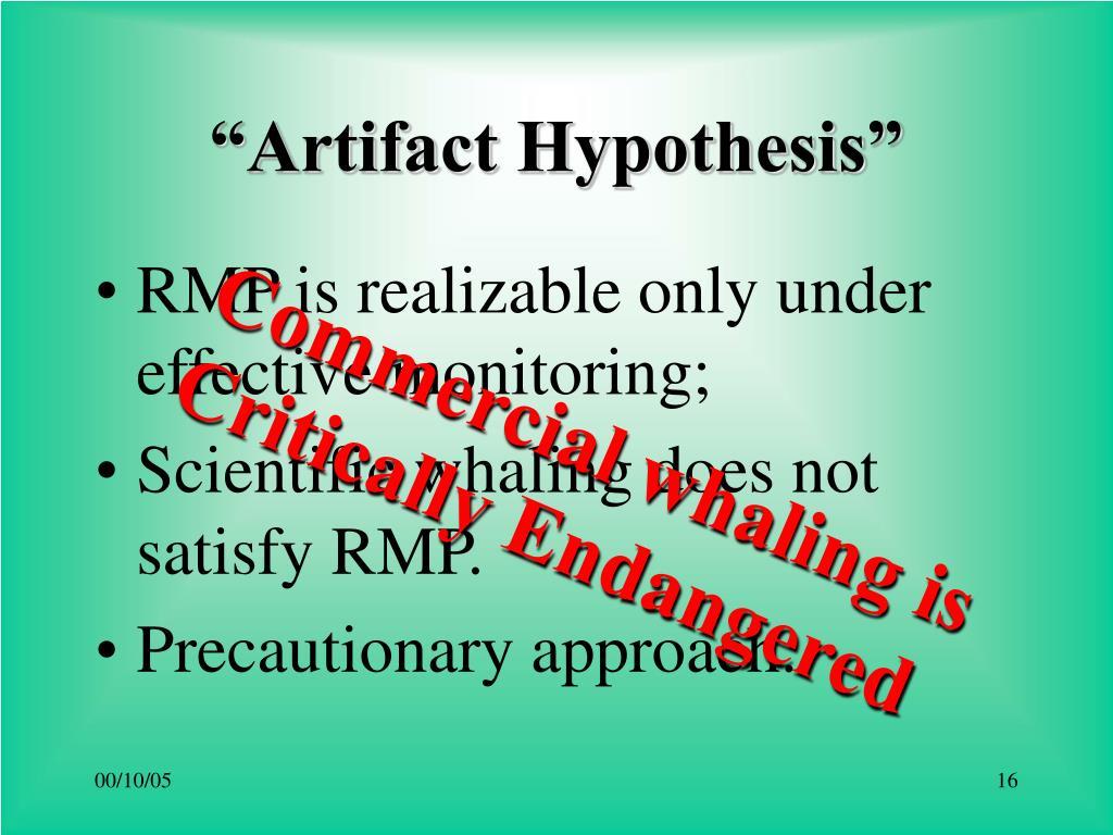 """Artifact Hypothesis"""