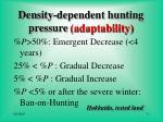 density dependent hunting pressure adaptability
