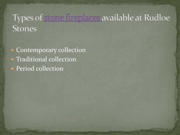 Types of stone fireplaces available at rudloe stones