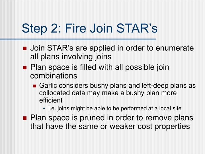 Step 2: Fire Join STAR's