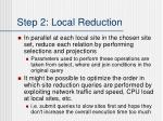 step 2 local reduction