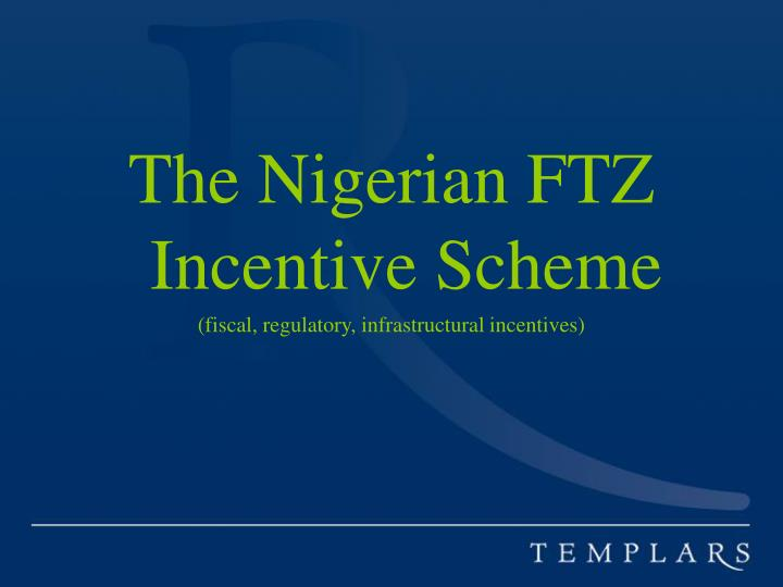 The Nigerian FTZ Incentive Scheme
