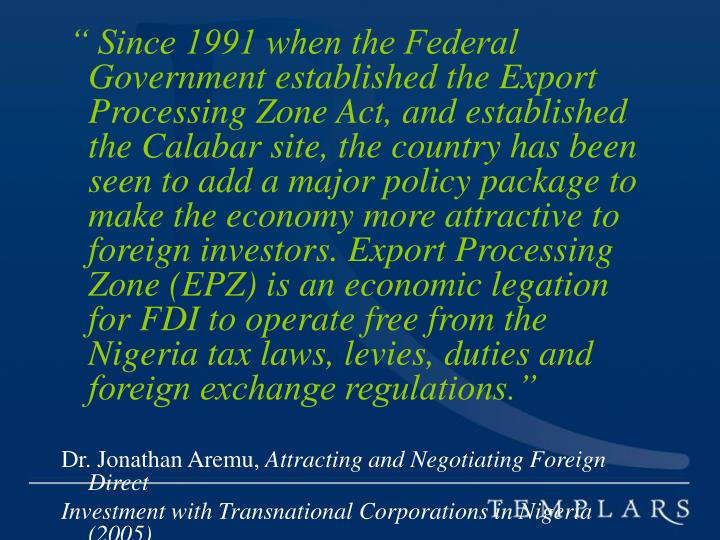 """ Since 1991 when the Federal Government established the Export Processing Zone Act, and establish..."