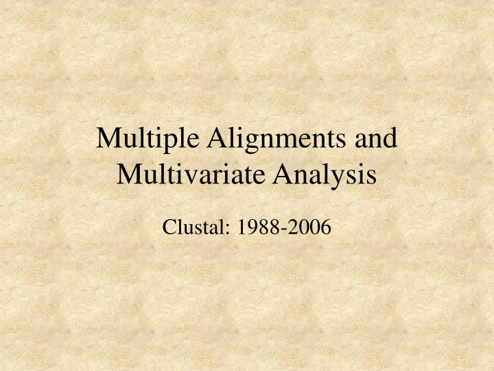 Multiple alignments and multivariate analysis l.jpg