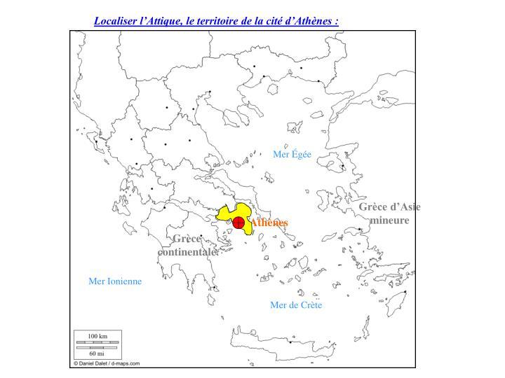 Localiser l'Attique, le territoire de la cité d'Athènes: