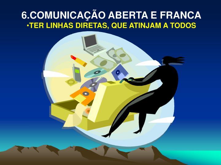 6.COMUNICAÇÃO ABERTA E FRANCA