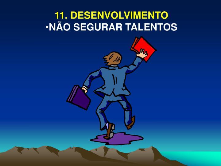 11. DESENVOLVIMENTO