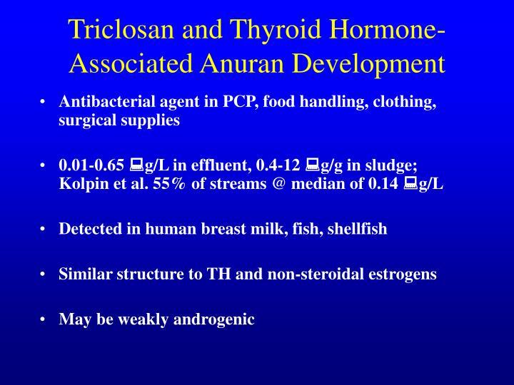 Triclosan and Thyroid Hormone-Associated Anuran Development