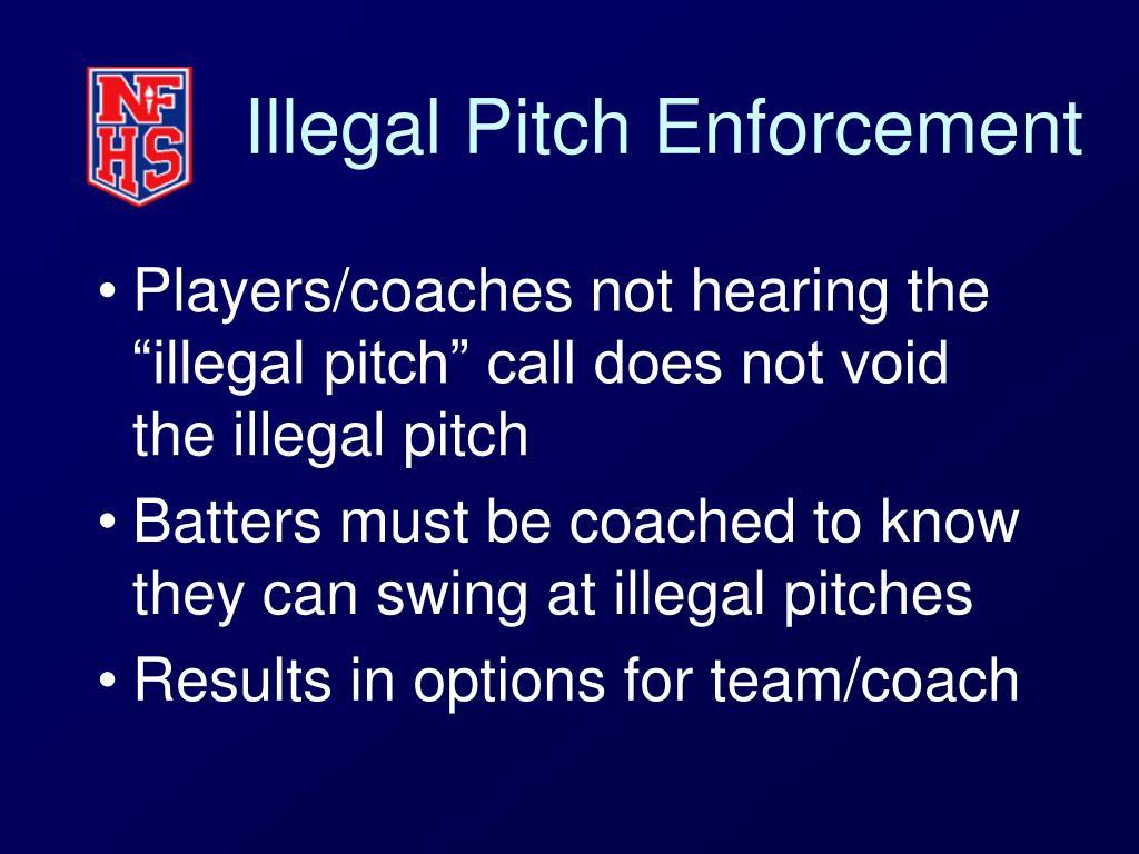 Illegal Pitch Enforcement