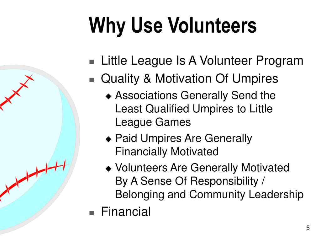 Why Use Volunteers