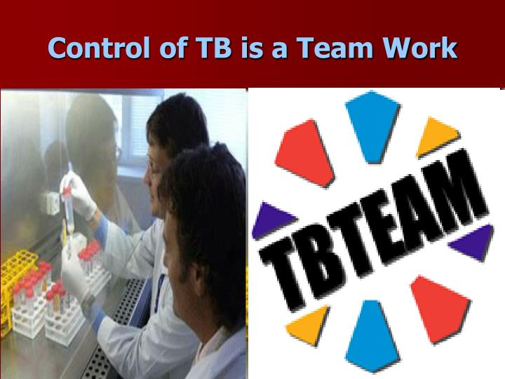 Control of TB is a Team Work