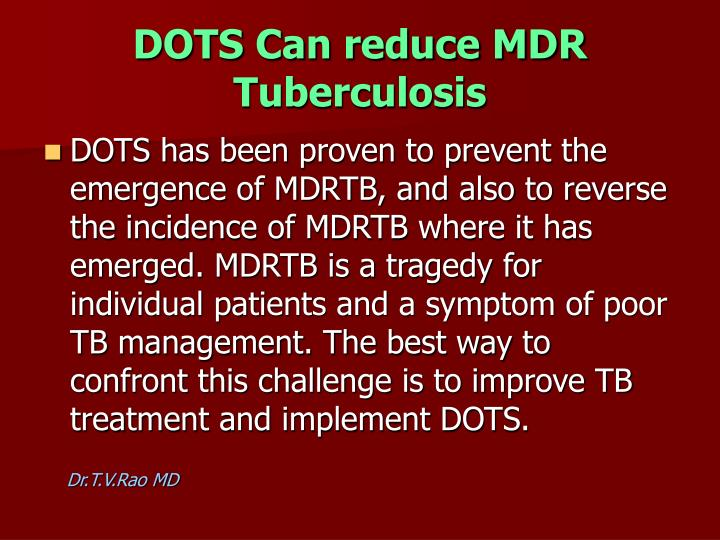 DOTS Can reduce MDR Tuberculosis