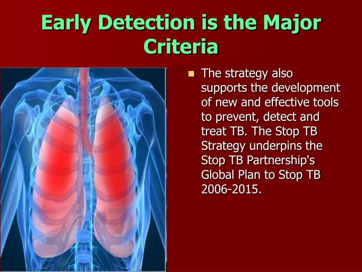 Early Detection is the Major Criteria