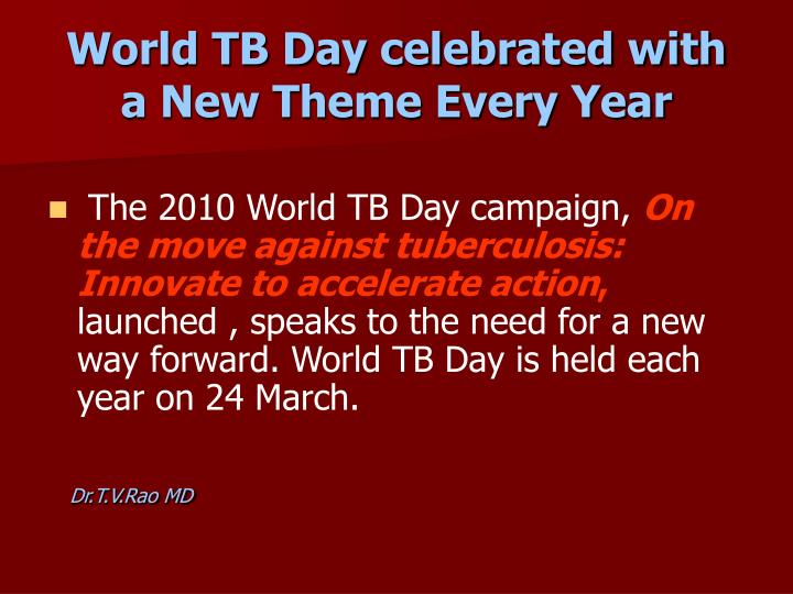 World TB Day celebrated with a New Theme Every Year
