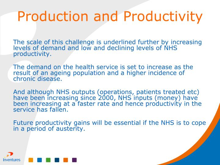 The scale of this challenge is underlined further by increasing levels of demand and low and declining levels of NHS productivity.
