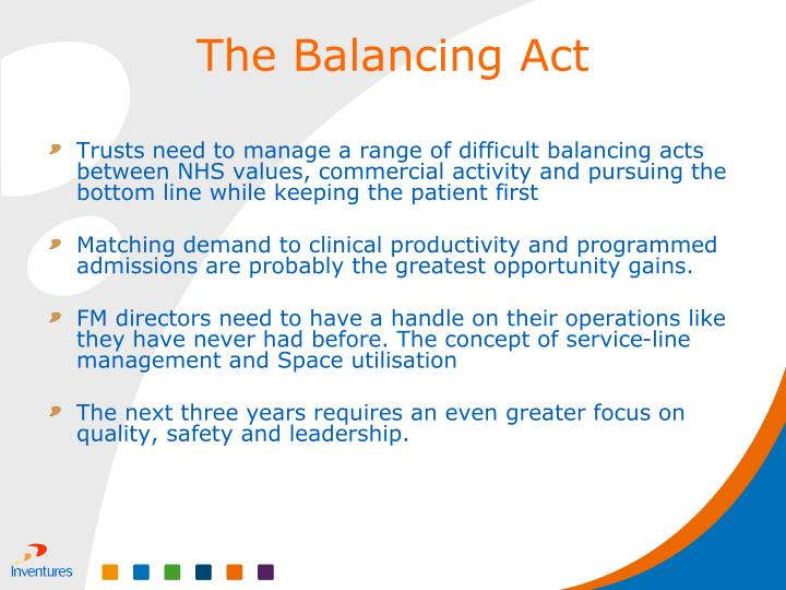 Trusts need to manage a range of difficult balancing acts between NHS values, commercial activity and pursuing the bottom line while keeping the patient first