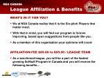 league affiliation benefits