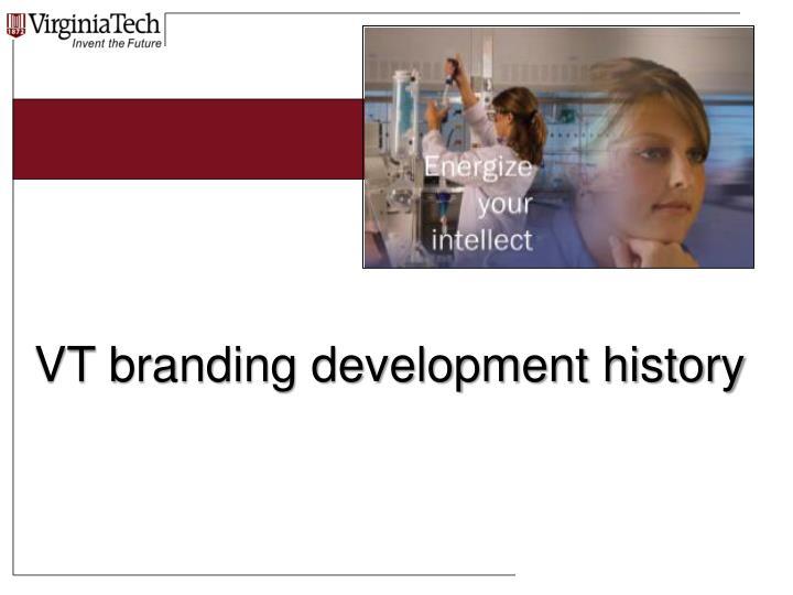 VT branding development history