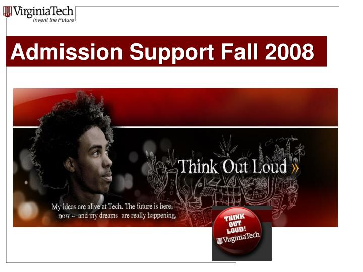 Admission Support Fall 2008