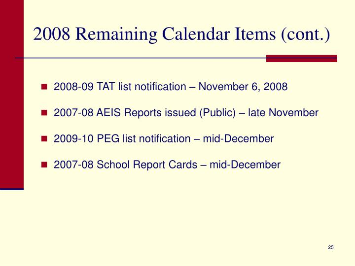 2008 Remaining Calendar Items (cont.)