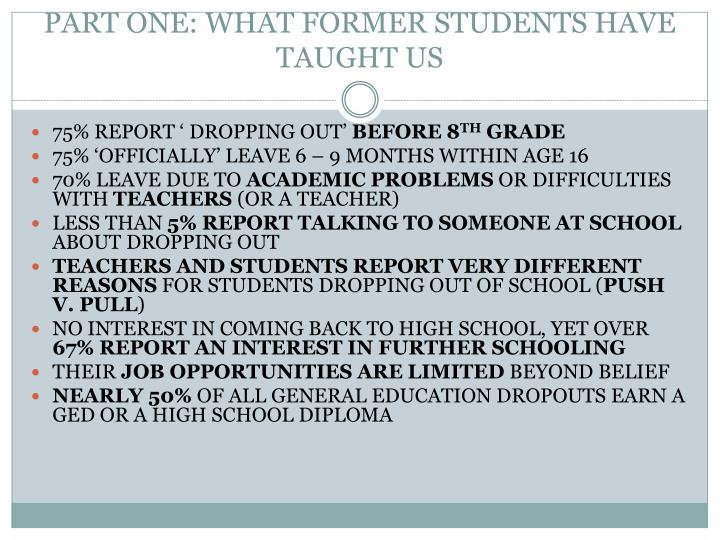 PART ONE: WHAT FORMER STUDENTS HAVE TAUGHT US