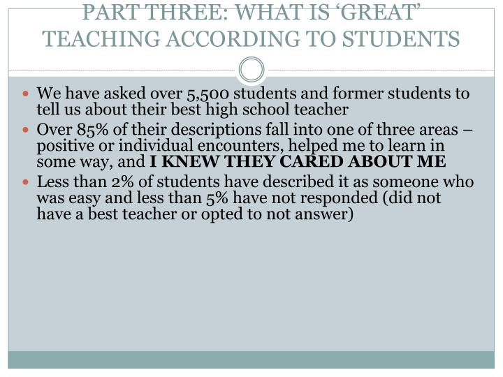 PART THREE: WHAT IS 'GREAT' TEACHING ACCORDING TO STUDENTS