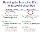 realizing the trampoline effect in baseball softball bats