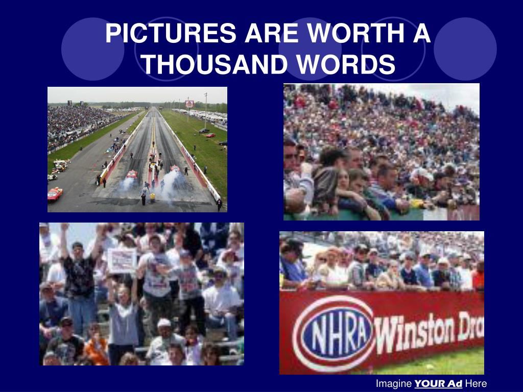 PICTURES ARE WORTH A