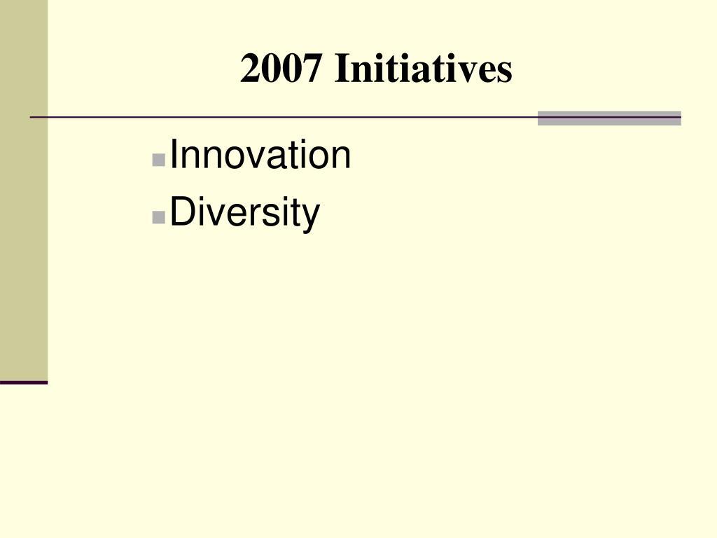 2007 Initiatives